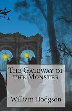 The Gateway of the Monster by William Hodgson (2014, Paperback)
