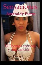 Sensaciones : Doce Poemas Eroticos y una Cancion by Ameraidy Pierre (2014,...