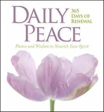 Daily Peace : 365 Days of Renewal: Photos and Wisdom to Nourish Your Spirit...