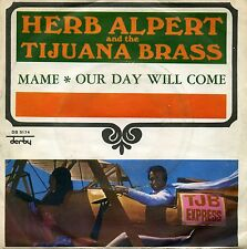 "HERB ALPERT AND THE TIJUANA BRASS MAME OUR DAY WILL COME 7"" ITALY DB 5174"