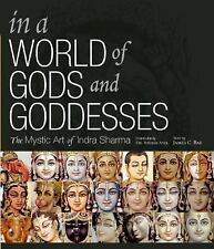 In a World of Gods and Goddesses : The Mystic Art of Indra Sharma by James H....