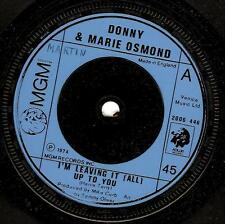 DONNY AND MARIE OSMOND I'm Leaving It (All) Up To You 7 Inch MGM 2006 446 1974