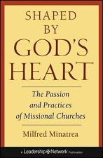 Shaped By God's Heart: The Passion and Practices of Missional Churches, Minatrea