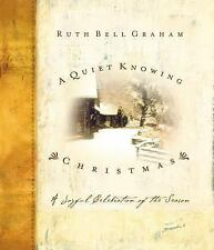 NEW! A Quiet Knowing Christmas : Ruth Bell Graham (HC 2002)
