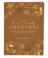 Our Family Christmas : Time-Honored Traditions, Meaningful Memories,...
