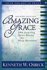 Amazing Grace: 366 Inspiring Hymn Stories for Daily Devotions by Osbeck, Kennet