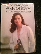 The Making of a Woman Surgeon by Elizabeth Morgan MD 1980