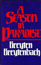 A SEASON IN PARADISE by Breyten Breytenbach (1980, 1st American Edition, HD, DJ)