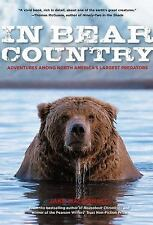 In Bear Country: Adventures among North America's Largest Predators