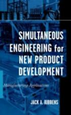 Simultaneous Engineering for New Product Development: Manufacturing Ap-ExLibrary