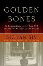 Golden Bones: An Extraordinary Journey from Hell in Cambodia to a New Life in