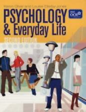 Psychology and Everyday Life by Karon Oliver and Louise Ellerby-Jones (2004,...