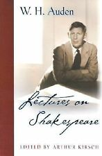 Lectures on Shakespeare W.H. Auden: Critical Editions)