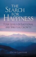 The Search for Happiness: Four Levels of Emotional and Spiritual Growth PB