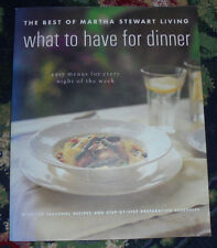 The Best of Martha Stewart Living What to Have for Dinner by Martha Stewart book