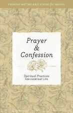Everyday Matters Bible Studies for Women: Prayer and Confession : Spiritual...