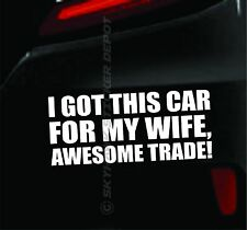 Got This Car For My Wife Funny Bumper Sticker Vinyl Decal Shocker Dope For Jeep
