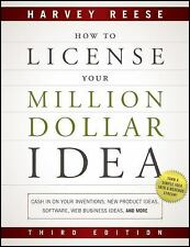 How to License Your Million Dollar Idea: Cash In On Your Inventions, New Product