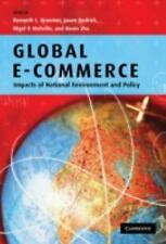 Global E-Commerce : Impacts of National Environment and Policy (2006, Hardcover)