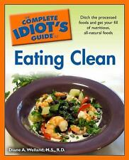 The Complete Idiot's Guide to Eating Clean by Diane A. Welland (2009, Paperback)