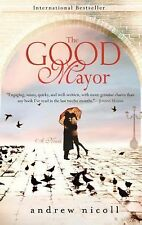 The Good Mayor by Andrew Nicoll (2009, Paperback)