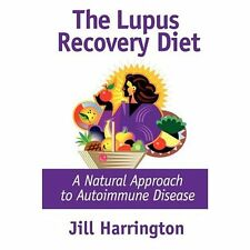 The Lupus Recovery Diet : A Natural Approach to Autoimmune Disease That...