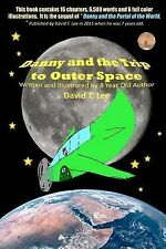 Danny and the Trip to Outer Space: This Book Is Written and Illustrated by 8...