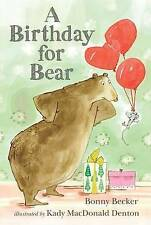 A Birthday for Bear: An Early Reader by Bonny Becker (Hardback, 2009)