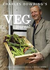 Charles Dowding's Veg Journal: Expert no-dig advice, month by month, Dowding, Ch