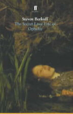 The Secret Love Life of Ophelia by Steven Berkoff (Paperback, 2001)