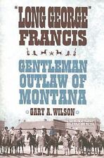 Long George Francis by Gary A. Wilson (2005, Paperback)