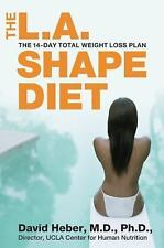 The L. A. Shape Diet : The 14-Day Total Weight Loss Plan by David Heber (2004, H