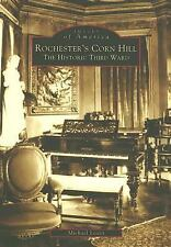 Images of America Ser.: Rochester's Corn Hill : The Historic Third Ward by...