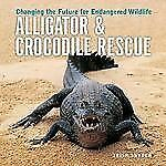 Firefly Animal Rescue: Alligator and Crocodile Rescue : Changing the Future...