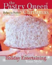 NEW - The Pastry Queen Christmas: Big-hearted Holiday Entertaining, Texas Style