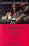 Cupboard Love : A Dictionary of Culinary Curiosities by Mark Morton (2004,...