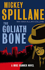 The Goliath Bone: A Mike Hammer Novel (Mike Hammer 14), Mickey Spillane, Max All