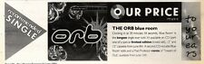 13/6/92Pgn30 THE ORB : BLUE ROOM SINGLE ADVERT 3X11""