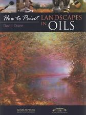 How to Paint: Landscapes in Oils by David Crane (2010, Paperback)