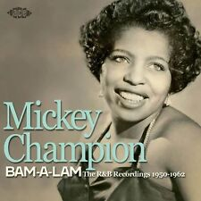 Mickey Champion - Bam-A-Lam: The R&B Recordings 1950-1962 (CDCHD 1192)