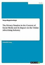 The Privacy Paradox in the Context of Social Media and Its Impact on the...