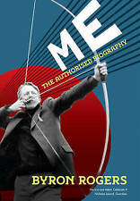 Me: The Authorised Biography, Byron Rogers, New Book