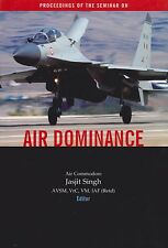 Air Dominance - Proceeding of the Seminar On (Indian Air Force)