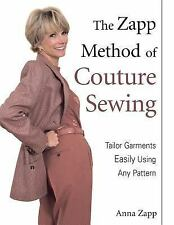 The Zapp Method of Couture Sewing : Tailor Garments Easily Using Any Pattern...