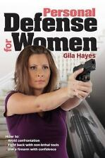 Personal Defense for Women : Practical Advice for Self Protection by Gila...