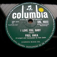 0265/ PAUL ANKA-I love you Baby-Tell me that you love me-KLASSIKER-Schellack