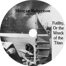 Futility, Or the Wreck of the Titan Morgan Robertson Audiobook unabridged MP3 CD