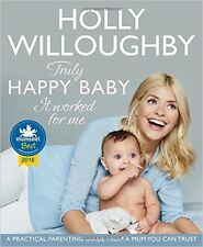 Truly Happy Baby ... It Worked for Me: Holly Willoughby Book Parenting Guide