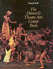 The Drama and Theatre Arts Course Book Self, David Very Good Book