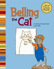 Belling the Cat; A retelling of Aesop's fable (My First Classic Story)-ExLibrary
